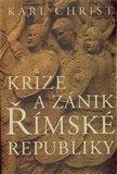 Krize a zánik římské republiky (Historie posledních 170 let starověkého Říma) - obálka