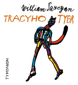 Tracyho tygr, CD - William Saroyan