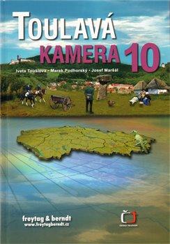 Toulavá kamera 10 - Iveta Toušlová, Marek Podhorský, Josef Maršál