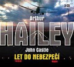 Let do nebezpečí, CD - John Castle, Arthur Hailey