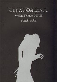 Obálka titulu Kniha Nosferatu - Vampýrská bible