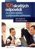 101 skvělých odpovědí na ostré otázky při přijímacím pohovoru (Jak zaujmout zaměstnavatele) - obálka