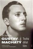 Gustav Machatý (Touha dělat film. Osobnost režiséra na pozadí dějin kinematografie) - obálka