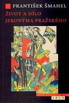 Obálka titulu Život a dílo Jeronýma Pražského