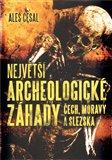 Největší archeologické záhady Čech, Moravy a Slezska - obálka