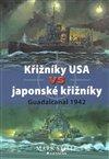 Obálka knihy Křižníky USA vs japonské křižníky