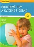 Pohybové hry a cvičení s dětmi od 1–3 let ( učíme se hrou) - obálka