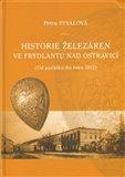 Historie železáren ve Frýdlantu nad Ostravicí ((Od počátku do roku 1913)) - obálka