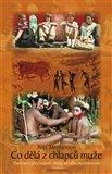 Co dělá z chlapců muže (Duchovní přechodové rituály ve věku nevšímavosti) - obálka