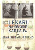 L&#233;kai na dvoe Karla IV. a Jana Lucembursk&#233;ho - oblka