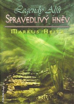Spravedlivý hněv. Legendy alfů 1 - Markus Heitz