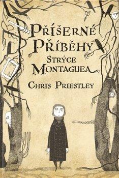 Obálka titulu Příšerné příběhy strýce Montaguea