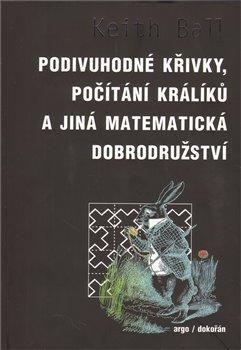Obálka titulu Podivuhodné křivky, počítání králíků a jiná matematická dobrodružství