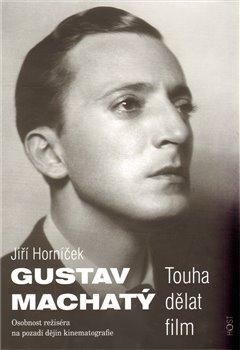 Obálka titulu Gustav Machatý