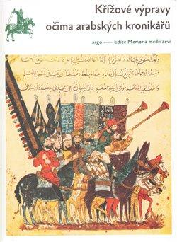 Obálka titulu Křížové výpravy očima arabských kronikářů