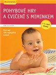 Pohybové hry a cvičení s miminkem (v 1. roce života, více než 100 nejlepších cvičení) - obálka