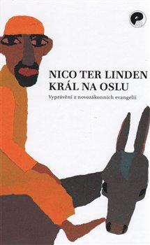 Král na oslu - Nico ter Linden