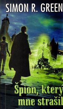 Špion, který mne strašil - Simon R. Green