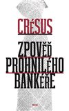 Obálka knihy Zpověď prohnilého bankéře
