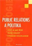 Public relations a politika (Kdo a jak řídí naše osudy s naším souhlasem) - obálka