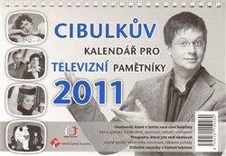 Obálka titulu Cibulkův kalendář pro televizní pamětníky 2011