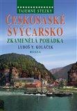 Českosaské Švýcarsko - Zkamenělá pohádka - obálka