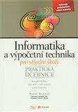 Informatika a výpočetní technika pro střední školy (Praktická učebnice) - obálka