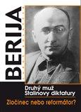 Berija - druhý muž Stalinovy diktatury - obálka