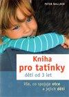 Obálka knihy Kniha pro tatínky dětí od 3 let