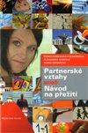 Obálka knihy Partnerské vztahy aneb Návod na přežití