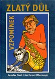 Zlatý důl vzpomínek (Život Jana Farmera Obermayera plný hudby) - obálka