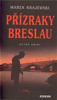 MOBA Přízraky Breslau - Marek Krajewski