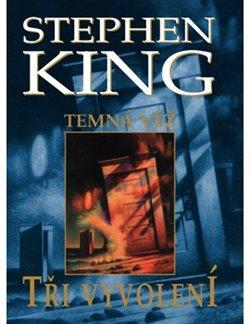 Temná věž II. - Tři vyvolení - Stephen King