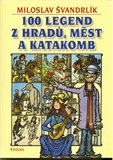 100 legend z hradů, měst a katakomb - obálka