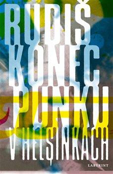 Kniha Konec punku v Helsinkách (Jaroslav Rudiš)