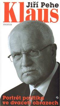 Obálka titulu Klaus - portrét politika ve dvaceti obrazech