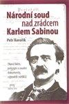 Obálka knihy Národní soud nad zrádcem Karlem Sabinou