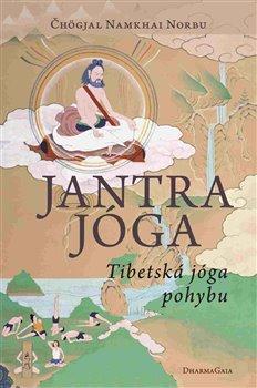 Jantrajóga. Tibetská jóga pohybu - Čhögjal Namkhai Norbu