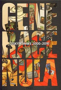 Generace NULA. Český komiks 2000-2010 - kol.