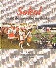 Sokol - malé dějiny velké myšlenky 3. díl (Československé sokolstvo v zahraničí 1976 - 1995) - obálka