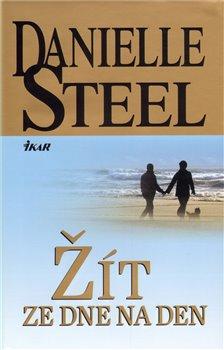 Žít ze dne na den - Danielle Steel