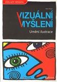 Vizuální myšlení - Umění ilustrace (Umění ilustrace) - obálka