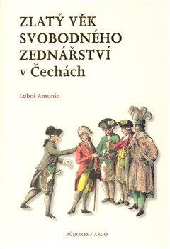 Obálka titulu Zlatý věk svobodného zednářství  v Čechách