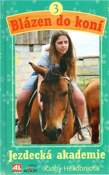 Jezdecká akademie. Blázen do koní 3 - Kathy Helidoniotis