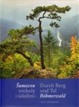 Šumavou vrcholy i údolími / Durch Berg und Tal Böhmerwald - obálka
