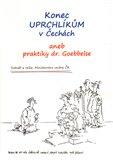 Konec uprchlíkům v Čechách (aneb praktiky dr.Goebbelse) - obálka