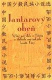 Jantarový oheň (výběr povídek z Tibetu a dalších nečínských koutů Číny) - obálka