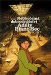 Obálka knihy Neobyčejná dobrodružství  Adély Blanc – Sec