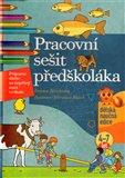 Pracovní sešit předškoláka (Příprava dítěte na úspěšný start ve škole) - obálka