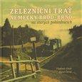 Železniční trať Německý Brod – Brno  na starých pohlednicích - obálka
